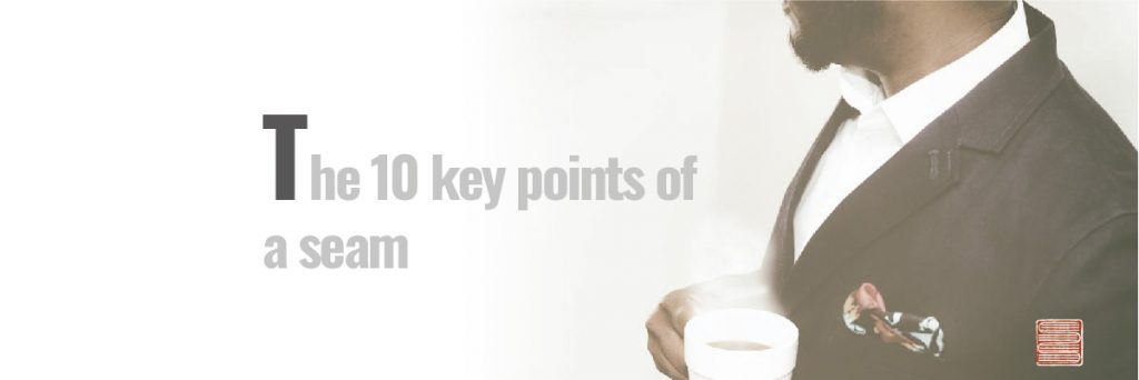 The 10 key points of a seam