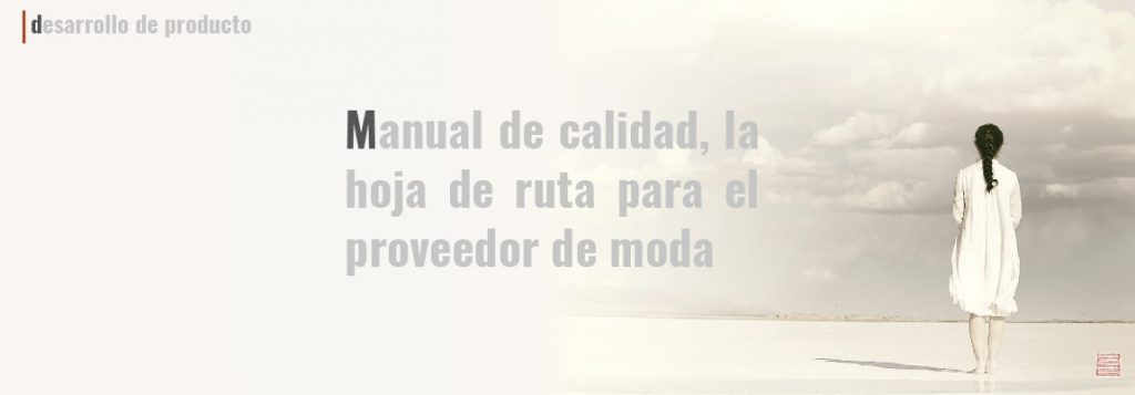 Manual de Calidad, la hoja de ruta para el proveedor de moda