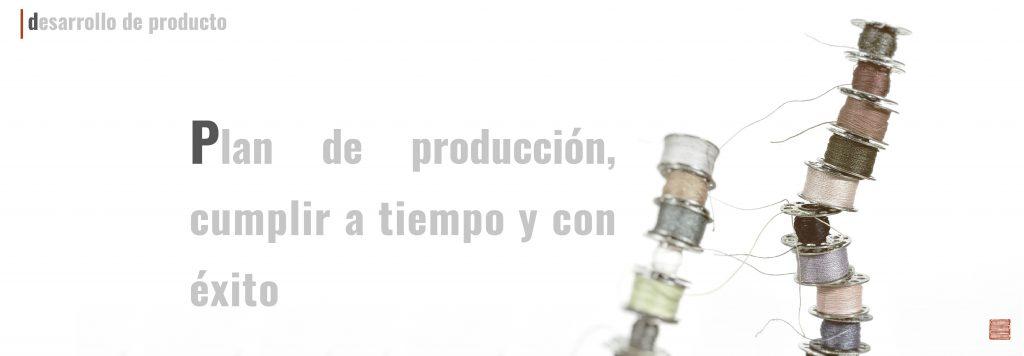 Plan de producción, cumplir a tiempo y con éxito