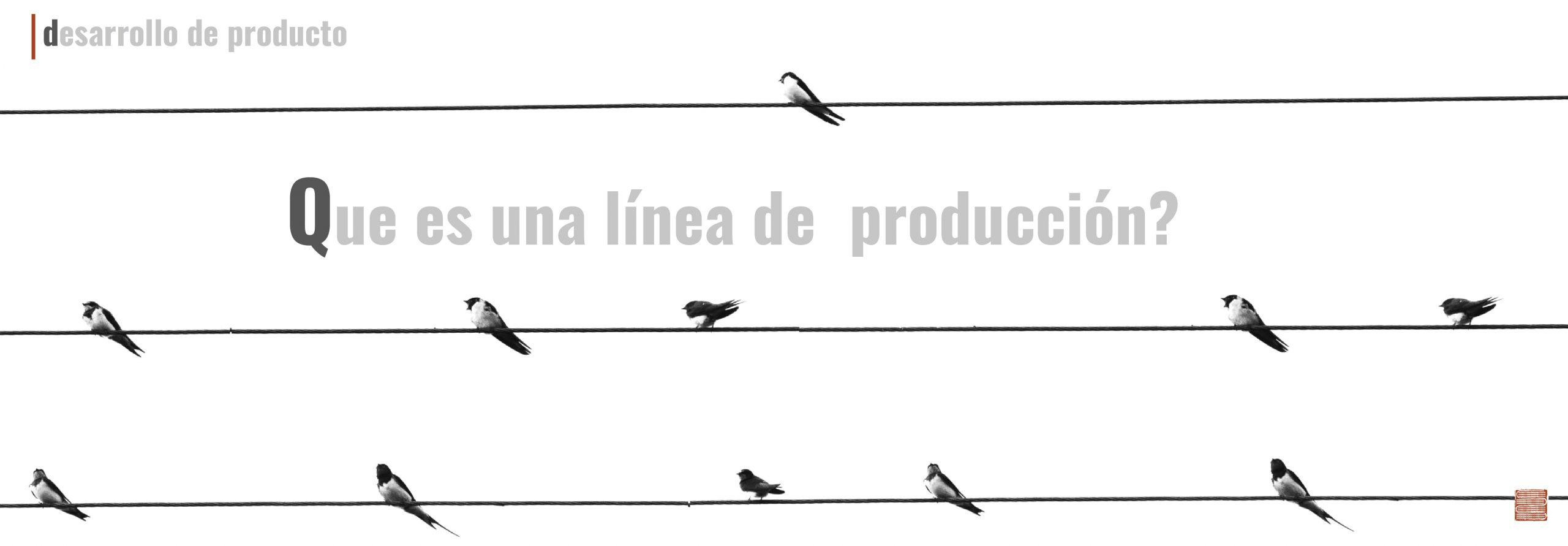 Que es una línea de producción?