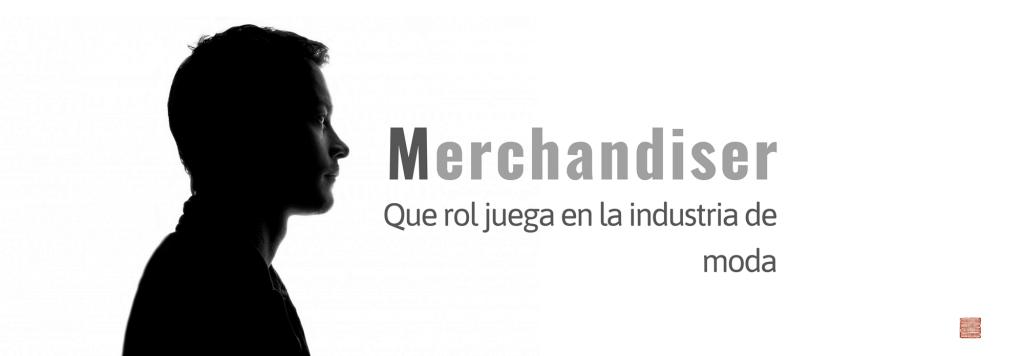 Merchandiser, que rol juega en la industria de moda