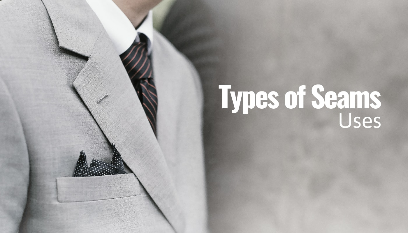 Types of Seams: Uses