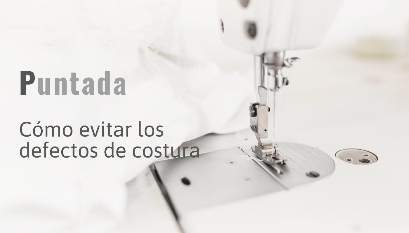 Puntada, cómo evitar los defectos de costura