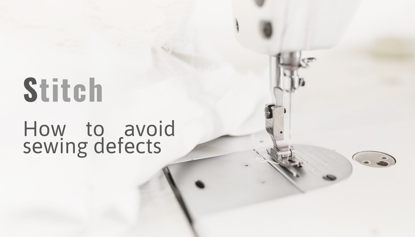 Stitch, how to avoid sewing defects