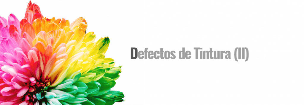 Defectos de Tintura (II)