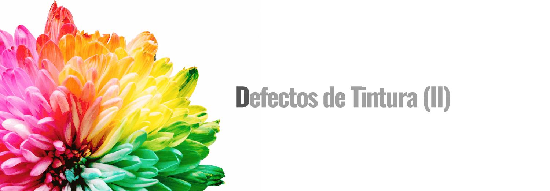 Defectos de Tintura (II)