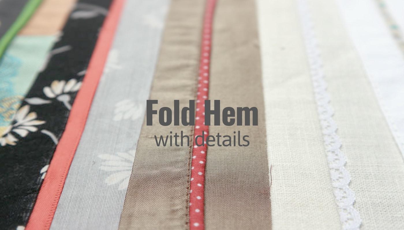 Fold Hem with Detail