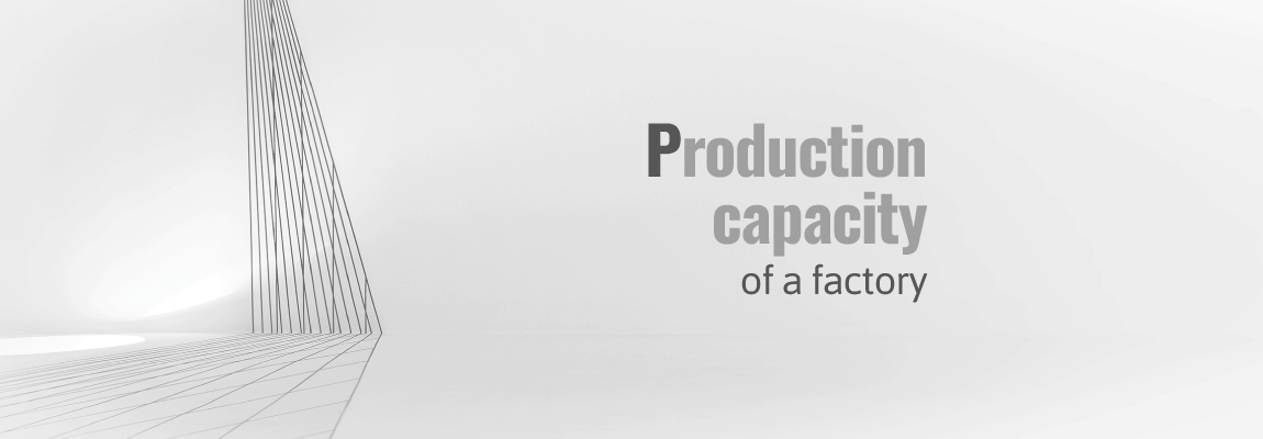 Production capacity of a factory