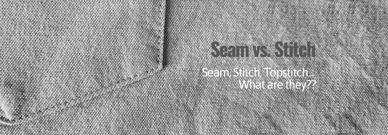 Seam vs. Stitch