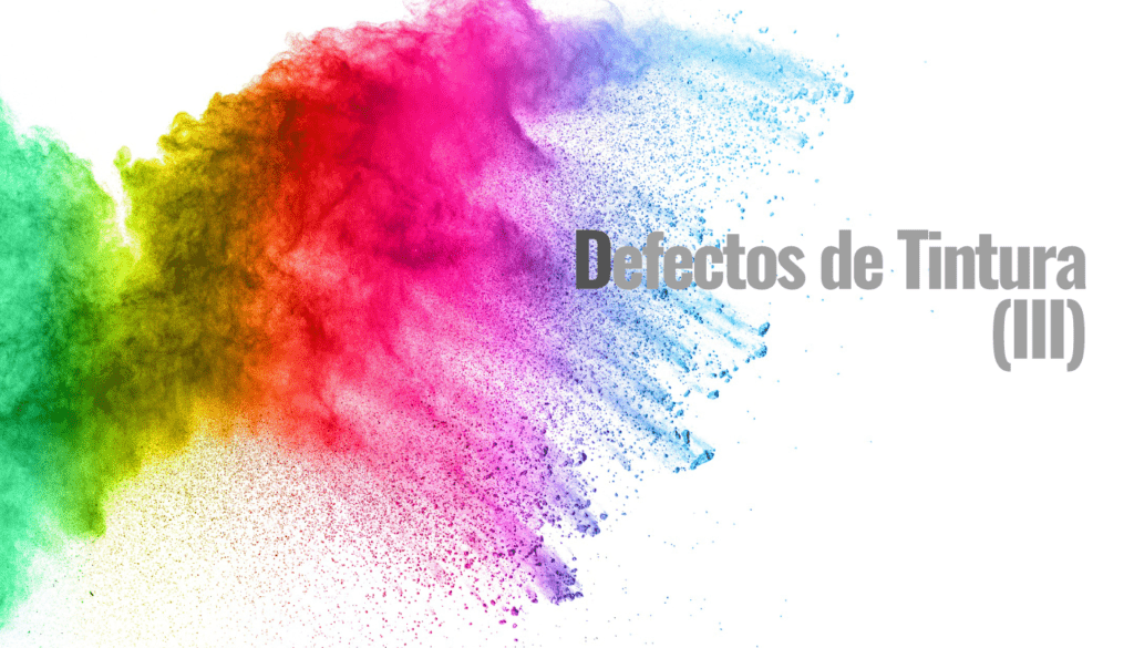 Defectos de Tintura en productos y procesos