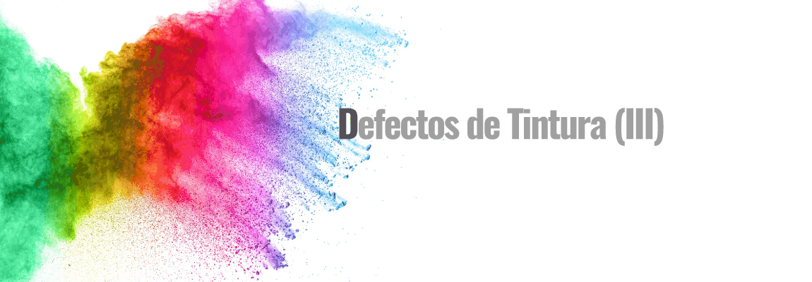 Defectos de Tintura en productos y procesos