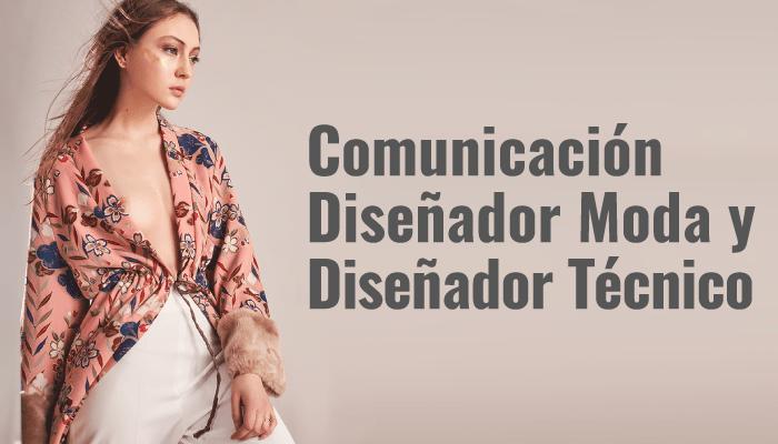 Comunicación Diseñador Moda y Diseñador Técnico