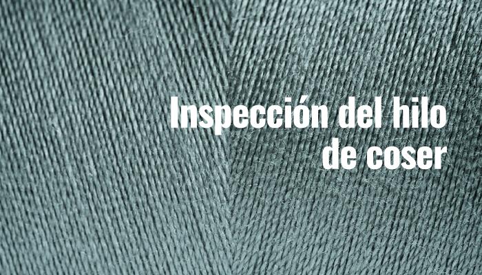 Inspección del hilo de coser