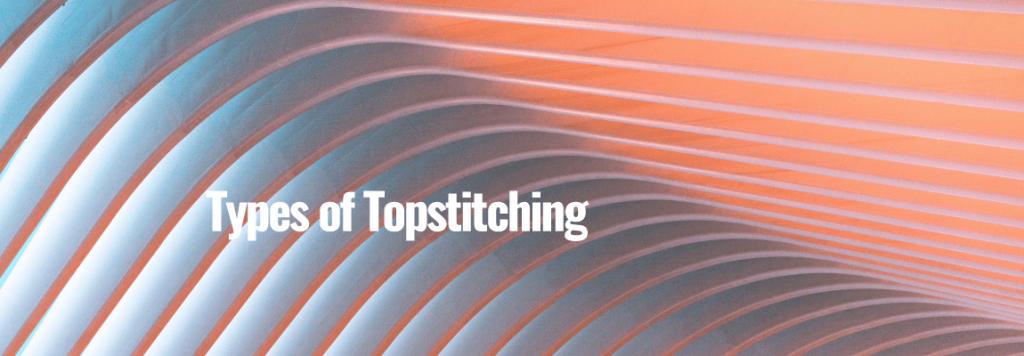 Types of Topstitching