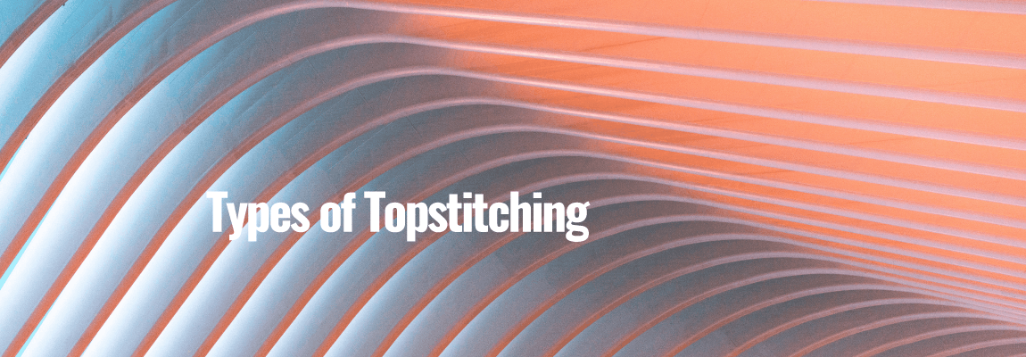 Types of Topstitching