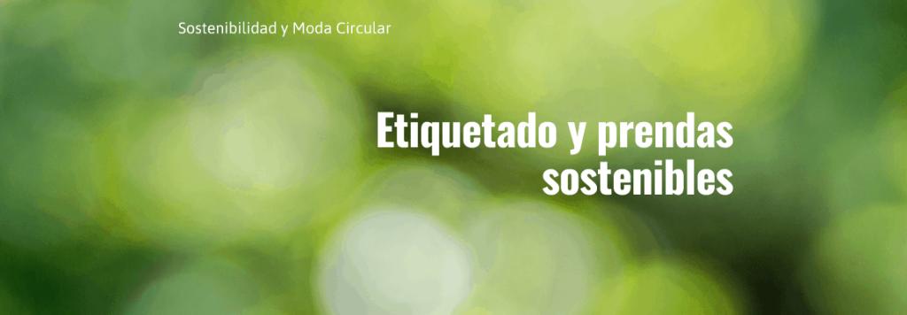 Etiquetado y prendas sostenibles
