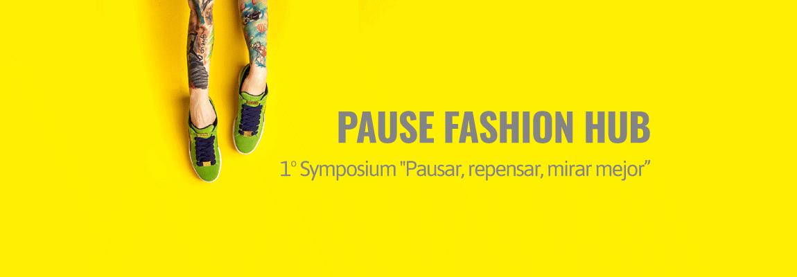 1º Symposium PAUSE Fashion Hub