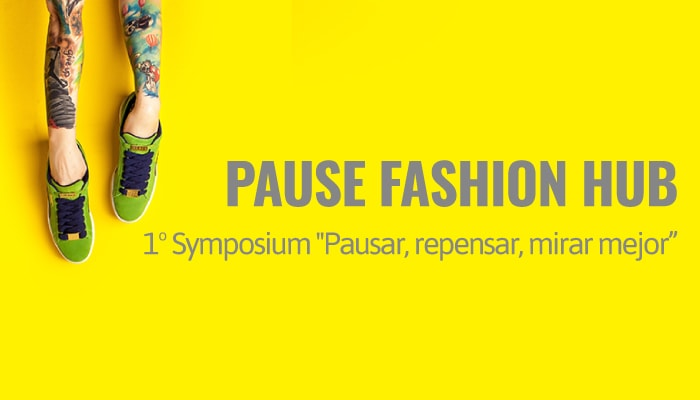 1º Symposium PAUSE Fashion Hub