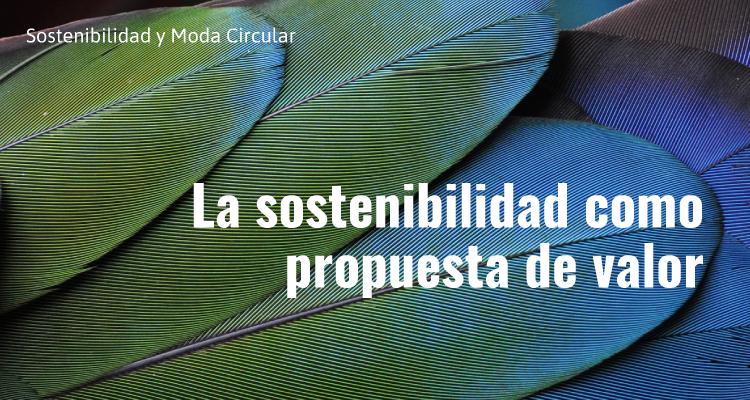 La sostenibilidad como propuesta de valor