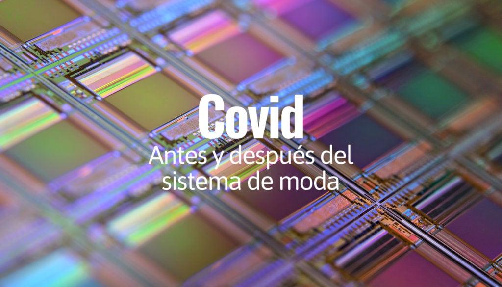 Covid: Antes y después del sistema de moda