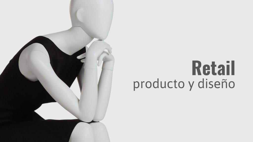 Retail: producto y diseño