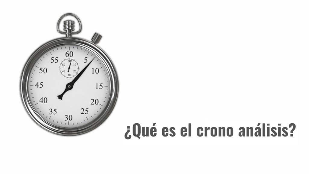 ¿Qué es el crono análisis?