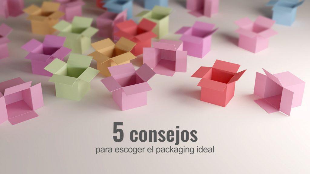 5 consejos para escoger el packaging ideal
